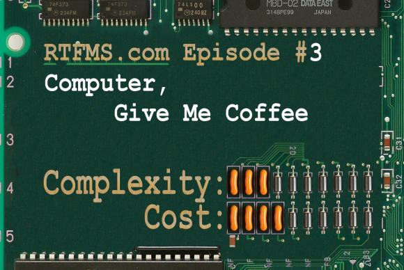 Episode #3: Computer, Give Me Coffee!