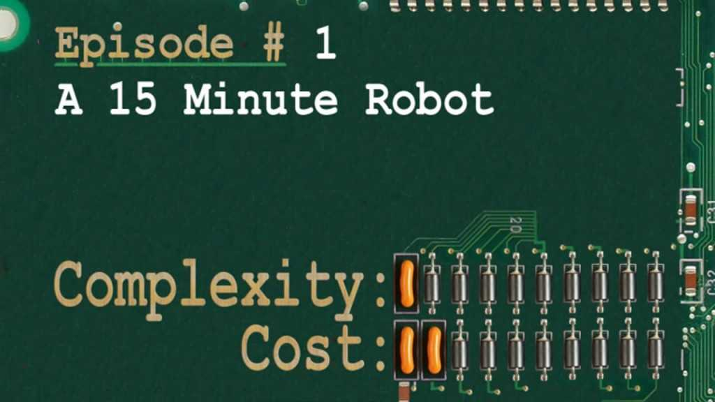 RTFMs Episode #1: A 15 minute Robot